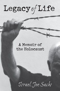 Legacy of Life: A Memoir of the Holocaust
