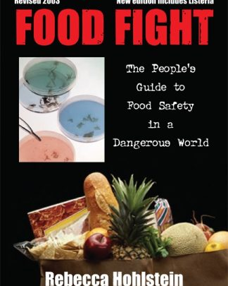 Food Fight: The People's Guide to Food Safety in a Dangerous World