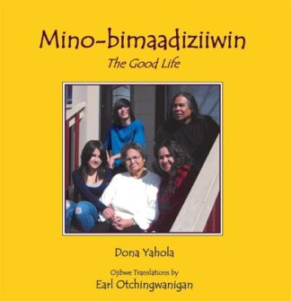 Mino-bimaadiziiwin - The Good Life