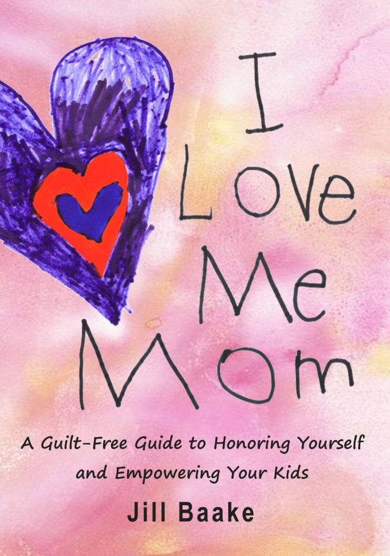 Empowering Your Life Through The Wisdom Of Tarot: I Love Me Mom: A Guilt-Free Guide To Honoring Yourself And