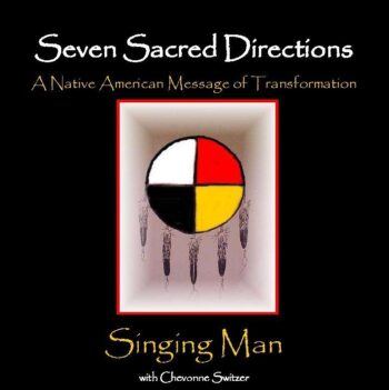 Seven Sacred Directions: A Native American Message of Transformation