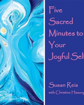 Five Sacred Minutes to Your Joyful Self (book and cd)