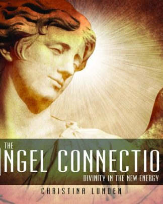 The Angel Connection: Divinity in the New Energy