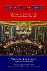 A View from the Interior: Policing the Protests at the Wisconsin State Capitol