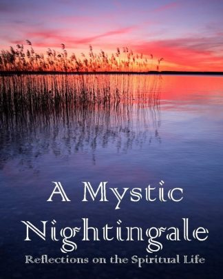 A Mystic Nightingale: Reflections on the Spiritual Life