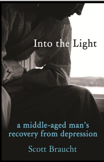 Into the Light: A middle-aged man's recovery from depression (PB)
