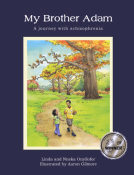 My Brother Adam: A Journey with Schizophrenia