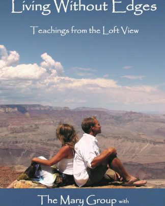 Living Without Edges: Teachings from the Loft View
