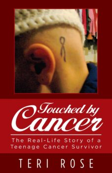 Touched by Cancer: The Real-Life Story of a Teenage Cancer Survivor