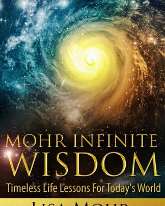Mohr Infinite Wisdom: Timeless Life Lessons for Today's World