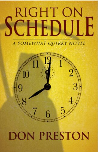Right on Schedule (a somewhat quirky novel)