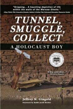 Tunnel, Smuggle, Collect: A Holocaust Boy