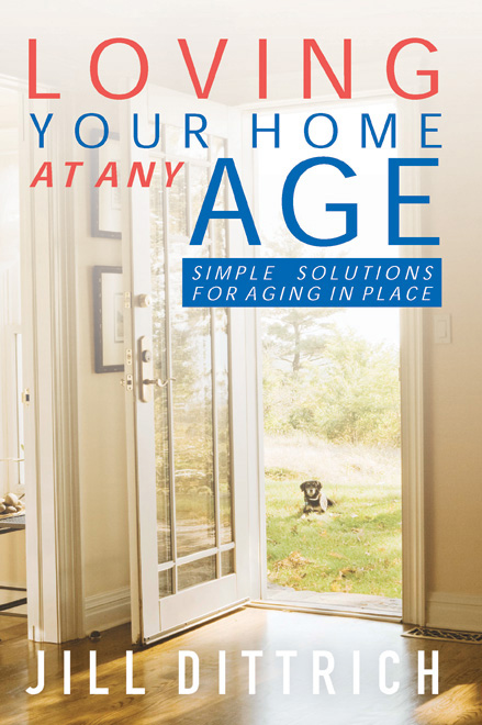 Age Home: Loving Your Home At Any Age: Simple Solutions For Aging In