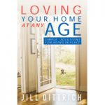 Loving Your Home at Any Age