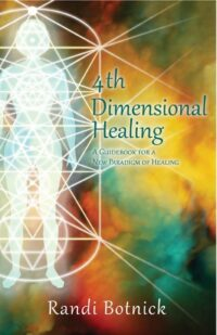 4th-Dimensional Healing: A Guidebook for a New Paradigm of Healing