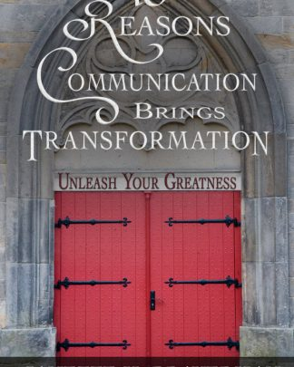 10 Reasons Communication Brings Transformation