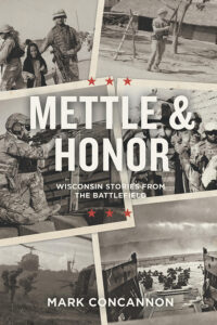Mettle & Honor: Wisconsin Stories from the Battlefield