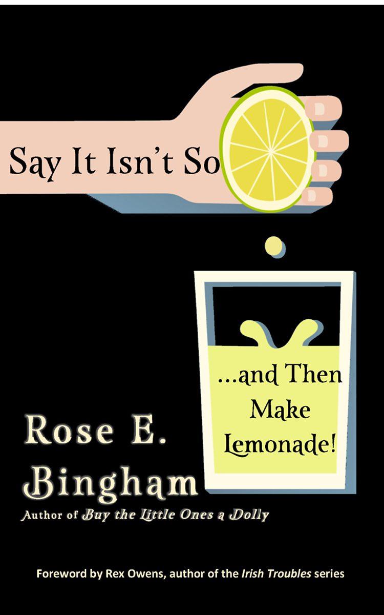 say it isn't so then make lemonade
