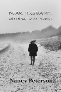 Dear Husband: Letters to an Addict