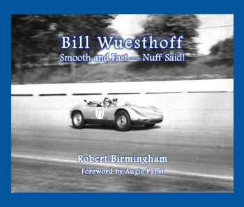 Bill Wuesthoff: Smooth and Fast, Nuff Said!