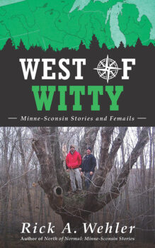 West of Witty: Minne-Sconsin Stories and Femails