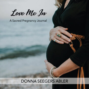 Love Me In: A Sacred Pregnancy Journal